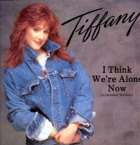 200px-Tiffany-I_Think_We_re_Alone_Now-12in.jpg