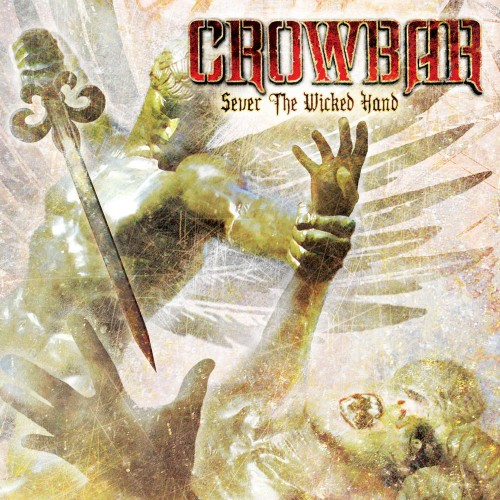 Number 2: Crowbar Sever The Wicked Hand