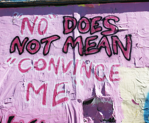 No does not mean convince me.